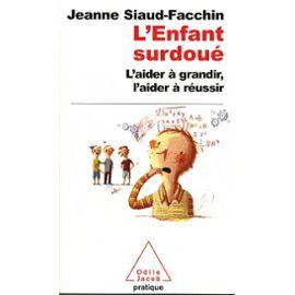 Jeanne Siaud Facchin - L'Enfant surdoué